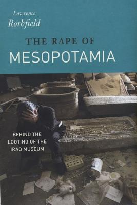 The Rape of Mesopotamia By Rothfield, Lawrence