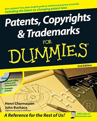 Patents, Copyrights & Trademarks for Dummies By Charmasson, Henri/ Buchaca, John